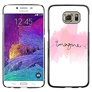 Omega Covers - Snap on Hard Back Case Cover Shell FOR Samsung Galaxy S6 - Imagine Text Pink White Minimalist