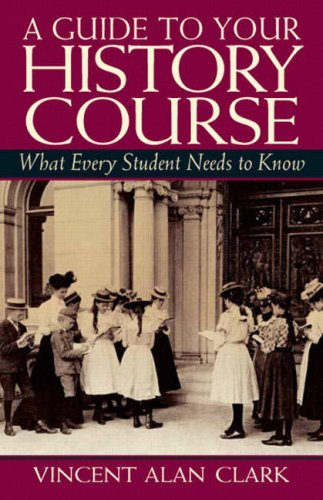 A Guide to Your History Course: What Every Student Needs...