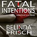 Fatal Intentions: Paramedic Anneliese Ashmore Mysteries, Book 2 Audiobook by Belinda Frisch Narrated by Julia Farmer