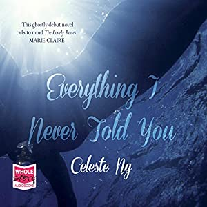 Everything I Never Told You Hörbuch