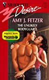 Unlikely Bodyguard (Desire) (0373761325) by Amy J. Fetzer