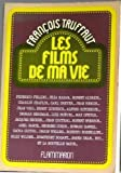 Les films de ma vie (French Edition) (2080607758) by Francois Truffaut