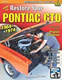 How to Restore Your Pontiac GTO: 1964-1974 (S-A Design) by Don Keefe (2012-07-13)