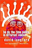 He Do the Time Police in Different Voices (0809510820) by Langford, David