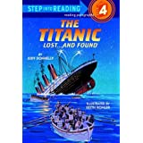 The Titanic: Lost and Found (Step-Into-Reading, Step 4) ~ Judy Donnelly