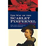 The Way Of The Scarlet Pimpernel ~ Emmuska Orczy