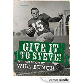 Give It To Steve! (Kindle Single) (English Edition)