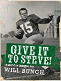 Give It To Steve! (Kindle Single)