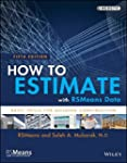 How to Estimate with RSMeans Data: Ba...