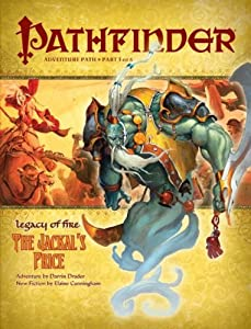 Pathfinder Adventure Path: Legacy Of Fire #3 - The Jackal's Price by Darrin Drader, Elaine Cunningham and James Jacobs