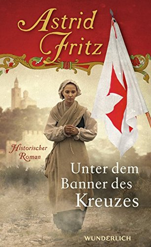 Fritz, Astrid: Unter dem Banner des Kreuzes