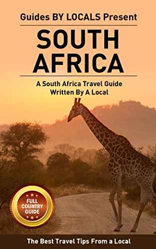 South Africa: By Locals FULL COUNTRY GUIDE - A South Africa Travel Guide Written By A South African: The Best Travel Tips About Where to Go and What to ... Travel Guide, Cape Town, Johannesburg)