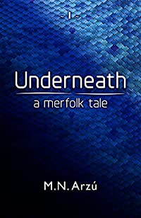 Underneath - A Merfolk Tale by M.N. Arzu ebook deal