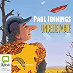 Unbelievable | Paul Jennings
