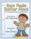 Sam Feels Better Now! an Interactive...