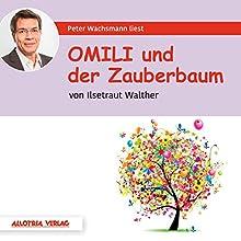 Omili und der Zauberbaum Hörbuch von Ilsetraut Walther Gesprochen von: Peter Wachsmann