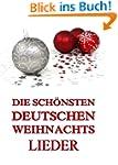 Die sch�nsten deutschen Weihnachtslieder