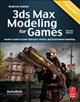 3ds Max Modeling for Games, Second Edition: Insider's Guide to Game Character, Vehicle, and Environment Modeling: Volume I Front Cover