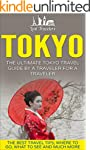 Tokyo: The Ultimate Tokyo Travel Guid...