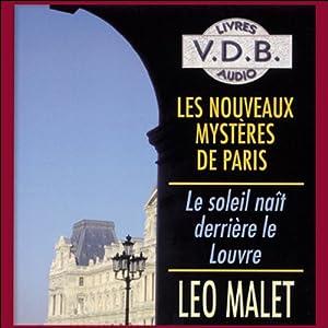 Le soleil naît derrière le Louvre (Les nouveaux mystères de Paris 1) | Livre audio