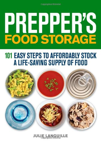 Prepper'S Food Storage: 101 Easy Steps To Affordably Stock A Life-Saving Supply Of Food back-543098