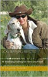 Dog Training Perfected - All Breed Dog Training for Home and Travel