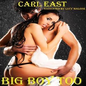 Big Boy Too the Whole Story | [Carl East]