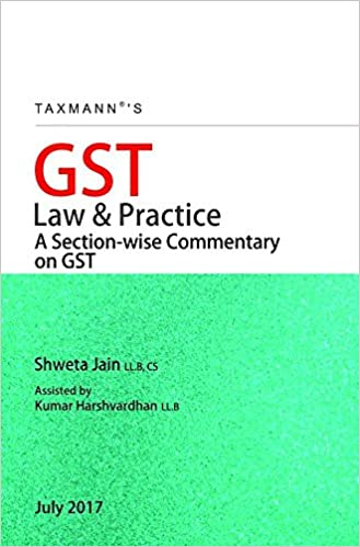GST Law & Practice -A Section-wise Commentary on GST