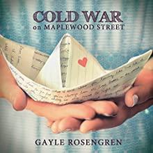 Cold War on Maplewood Street (       UNABRIDGED) by Gayle Rosengren Narrated by Amy Rubinate
