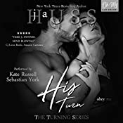 His Turn: The Turning Series, Book 3 | [JA Huss]