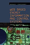 Web Based Energy Information and Control Systems: Case Studies and Applications (0849338980) by Capehart, Barney L.