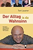 Toni Lauerer �Der Alltag is da Wahnsinn: Das Beste aus 30 Jahren Kabarett von Toni Lauerer� bestellen bei Amazon.de