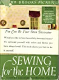 Sewing for the home;: How to make fabric furnishings in a professional way, (1199127183) by Picken, Mary Brooks