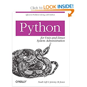 Python for Unix and Linux System Administration Noah Gift and Jeremy Jones