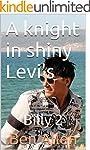 A knight in shiny Levi's: Billy 2 (En...