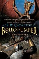 Dragon Games (Books of Umber Trilogy)
