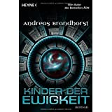 """Kinder der Ewigkeit: Romanvon """"Andreas Brandhorst"""""""