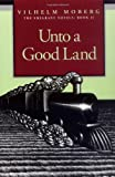 Unto a Good Land (The Emigrants, Book II) (Bk. 2) (0873513207) by Moberg, Vilhelm