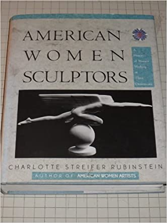 American Women Sculptors: A History of Women Working in Three Dimensions (Monograph Series)