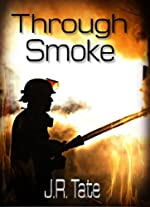 Through Smoke - Book One in the Troubled Heroes Series (An Action Thriller)