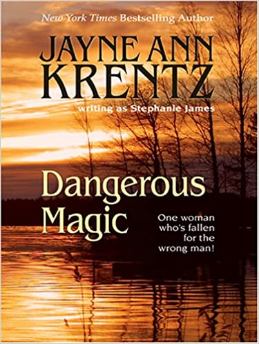 Dangerous Magic by Jayne Ann Krentz and Stephanie James