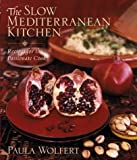 The Slow Mediterranean Kitchen: Recipes for the Passionate Cook (0471262889) by Wolfert, Paula