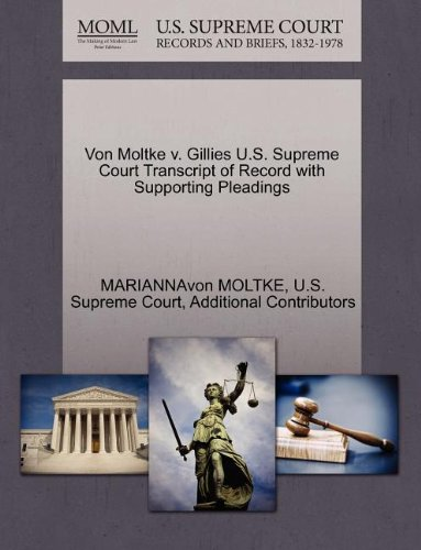 Von Moltke v. Gillies U.S. Supreme Court Transcript of Record with Supporting Pleadings