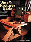 The Jigs & Fixtures Bible