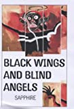 Black Wings and Blind Angels (1841951013) by Sapphire