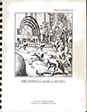 img - for Meanings of the Garden: Proceedings of a Working Conference to Explore the Social, Psychological and Cultural Dimensions of Gardens book / textbook / text book