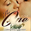 The One: The Wilde Brothers, Book 1 (       UNABRIDGED) by Lorhainne Eckhart Narrated by Lyssa Browne
