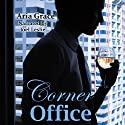 Corner Office: A Real Answers Investigations Mystery: Real Answers Investigations Mysteries, Book 1 (       UNABRIDGED) by Aria Grace Narrated by Joel Leslie
