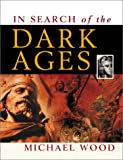 In Search of the Dark Ages (0816047022) by Wood, Michael