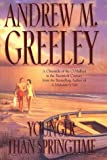 Younger Than Springtime (0312865724) by Greeley, Andrew M.